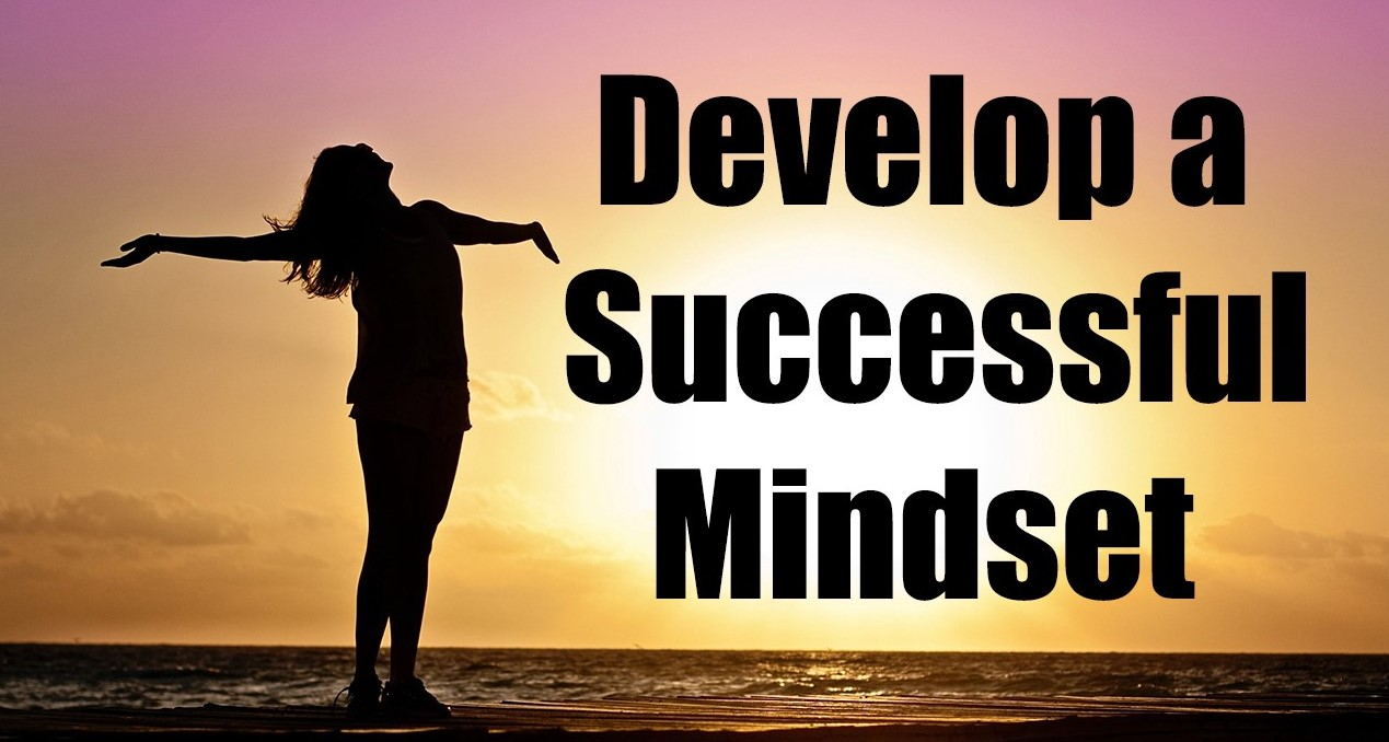 Top 10 Tips For Building A Mindset Of Success